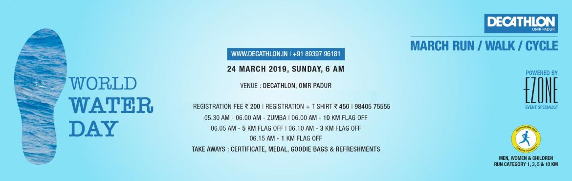 Book Online Tickets for Decathlon RUN Series - World Water Day R, Padur.  DECATHLON OMR Padur presents World Water Day Run on 24 March 2019, Sunday 5:30 AMMen, Women & Children05:30 AM ~ Zumba06:00 AM ~ 10 KM06:05 AM ~ 5 KM06:10 AM ~ 3 KM06:15 AM ~ 1 KM Registration Fees: INR 200 & INR 450 (Includes T-sh