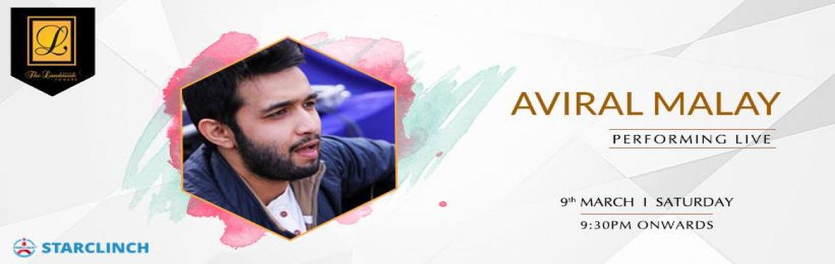 Book Online Tickets for Aviral Malay- Performing Live at The Lan, Kanpur.   A Delhi based professional singer Aviral Malay is going to perform live at The Landmark Hotel Kanpur on 9th march at 9:30 pm onwards.   Book talented singers in Delhi like Aviral Malay for your events - Only at StarClinch&n