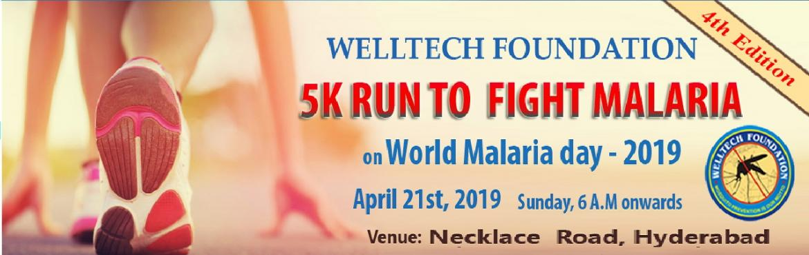 "Book Online Tickets for  5K Run-End Malaria for Good 2019, Hyderabad. Welltech Foundation is Conducting ""5K RUN FOR MALARIA_FOURTH EDITION"", cause of World Malaria Day 2019. A Run at People\'s Plaza, Necklace Road on Sunday 21st April 2019 starting at 06:00AM. Water will be available at"