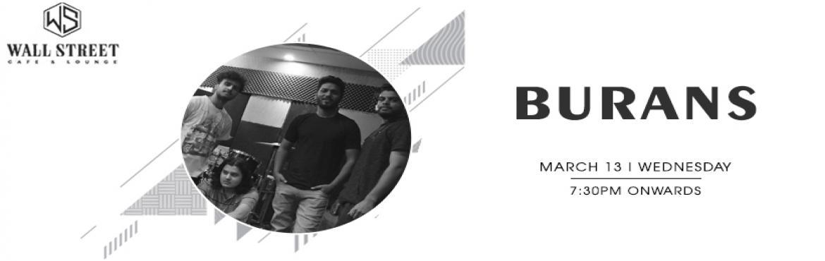 "Book Online Tickets for Burans - Performing Live at Wall Street , New Delhi.   ""Music is the best way to tell beautiful, poetic things to the heart..""So, Turn your regular weekday evening into an evening full of mesmerizing music with Burans band performing live at \'Wall Street Cafe & Lounge\' on 13th Ma"