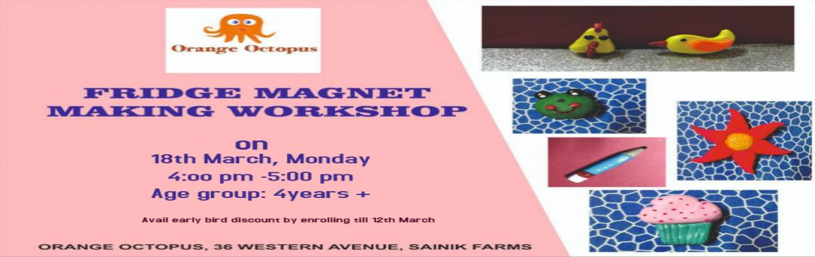 Book Online Tickets for Fridge Magnet Making, New Delhi. It\'s time to make your fridge a little more attractive and decorate it with your own handmade fridge magnets. Learn this at our Workshop and make the best use of your skills