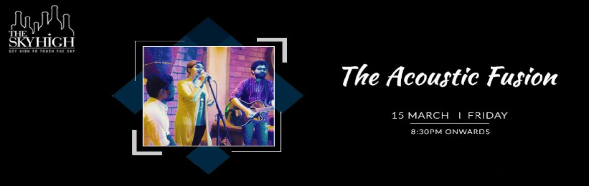 Book Online Tickets for The Acoustic Fusion - Performing LIVE At, New Delhi. Come let\'s make this Friday night a mesmerizing night full of delightful music at The Sky High Ansal Plaza, Delhi\'s most loved band \'The Acoustic Fusion\' performing live on 15th March at 8:30 pm onwards. The Acoustic Fusion is the veteran li