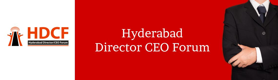 Book Online Tickets for HDCF - Hyderabad Director  CEO Forum Mem, Hyderabad. Hyderabad Director/CEO Forum (HDCF) is a Hyderabad based business network and leadership development organization with more than 1500+ Directors/ CEOs . It is a Non Profit Organization, promotingEntrepreneurship and also initiate various en
