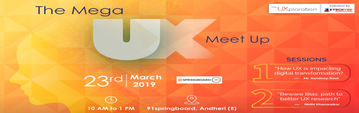 Book Online Tickets for The 28th UXploration - User Experience D, Mumbai.  TECHVED invites you all to the 28th UXploration- The Mega UX Meetup!The biggest UX meet-up in India is back for its 28th edition! UXploration is the most awaited UX Meetup, where the UX community meets to share a platform to celebrate everythin