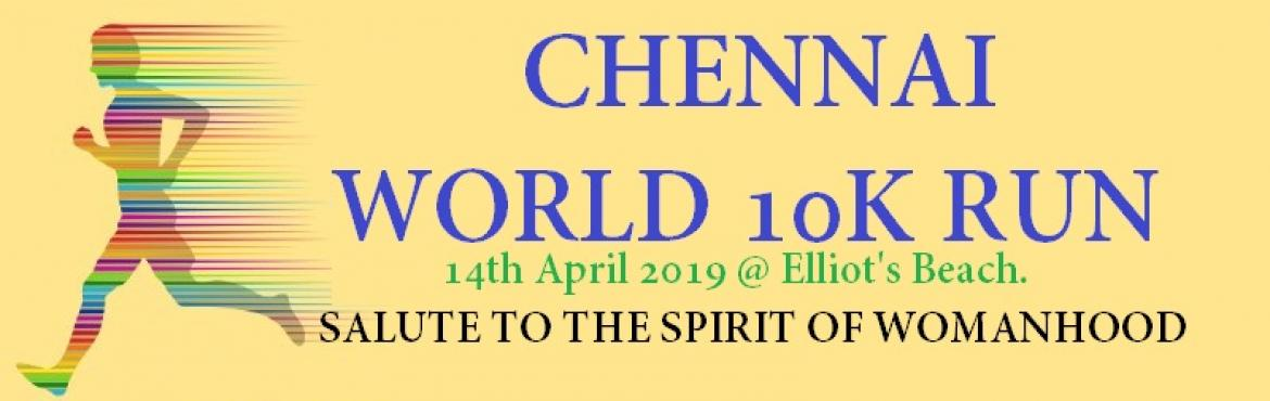 Book Online Tickets for Chennai World 10K Run, Chennai. CHENNAI WORLD 10K RUN Venue: Elliot's Beach, Chennai. Event Date: 28th April 2019 Salute to the Spirit of Womanhood The day a woman can walk freely at midnight on the roads, that day we can say that India achieved independence. Mahatma Gandhi.&