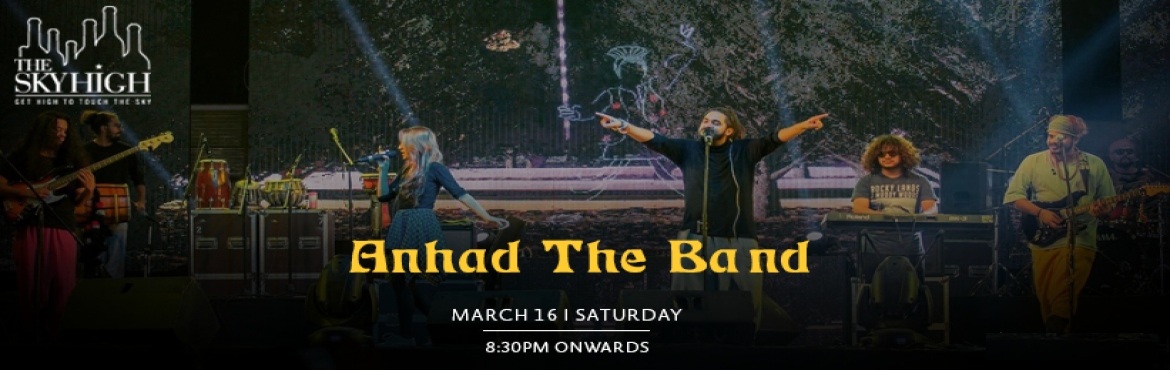 Book Online Tickets for Anhad The Band - Performing LIVE at The , New Delhi. A mesmerizing evening full of sweet music awaits you at The Sky High on 16th March at 8:30 pm onwards. Make your Saturday more spellbinding then before and refresh your mind with Bollywood romantic and soulful Sufi live music. If you\'re a Bollywood,