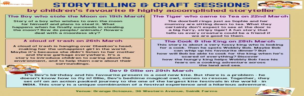 Book Online Tickets for Storytelling  Craft sessions at Orange O, New Delhi. Storytelling and Craft Sessions at Orange Octopus is back and this time with children\'s favourite Storyteller narrating the stories to the kids. Your children will not just enjoy the element of mystery in the whole event but also unravel the j