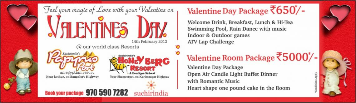 Book Online Tickets for VALENTINES DAY SPECIAL PACKAGES...., Hyderabad. We have two Locations. 1. Papyrus Port Resort at Shamshabad on Bangalore Highway. 2. Honey Berg Resort at Shamirpet on Karimnagar Highway.  Day Out Package Includes.   Welcome Drink Break Fast Lunch (Veg & Non veg) Hitea Room Stay P