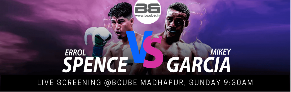 Book Online Tickets for Errol Spence Jr. vs Mikey Garcia, Live S, Hyderabad. Errol Spence Jr. Vs. Mikey Garcia Live Screening of the fight in Big Bang Boxing gym in Madhapur