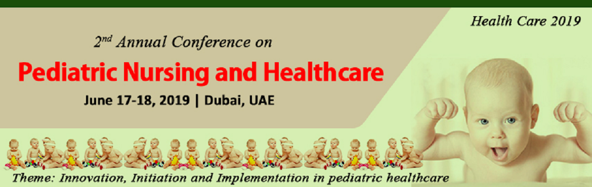 Book Online Tickets for 2nd Annual Conference on Pediatric Nursi, Dubai.  2ndAnnual Conference on Pediatric Nursing and Healthcare scheduled duringJune 17-18, 2019inDubai, UAEwhich aims to keep you updated with the best and most advanced practices in the field of pediatrics, nursing and healt