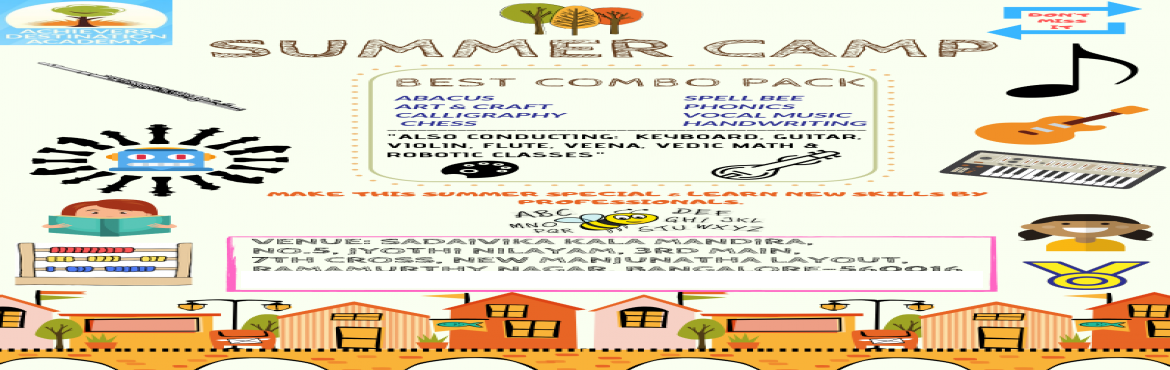 Book Online Tickets for Best Summer Camp in Ramamurthy Nagar, Ba, Bengaluru. Looking for Unique summer camp. Than this is right place for you. Programs: ABACUS  KARATE  ACTING  LIFESKILLS ART & CRAFT  ROBOTICS CALLIGRAPHY  SOFT-SKILLS CHESS  SPELL BEE DANCE  VEDIC MATH HANDWRITING  VOCAL MUSIC INSTRUMENTAL MUSIC  YOGA PHO