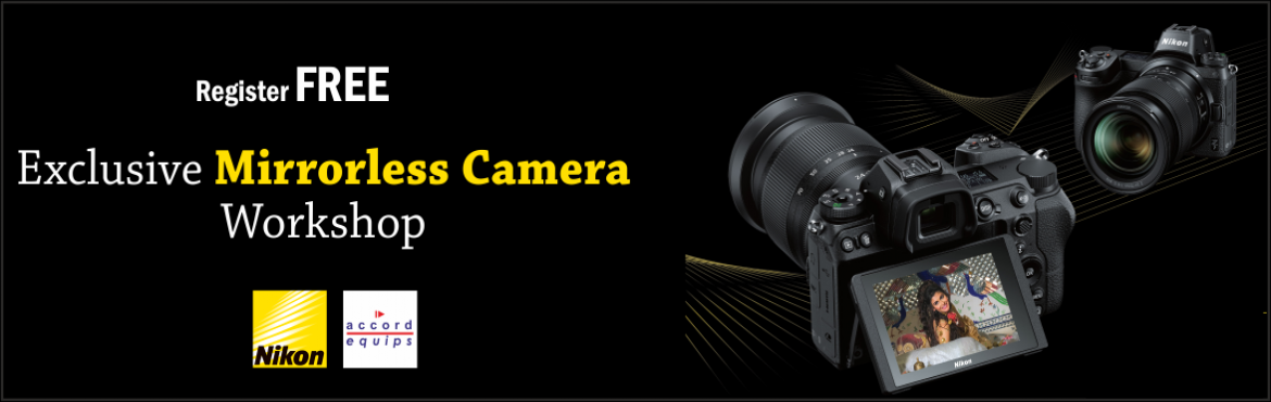 Book Online Tickets for Nikon Free Photography and Filmmaking Wo, Mumbai. Nikon specialists will demonstrate special tips and useful features using the Nikon Mirrorless Cameras to enhance your Photography and Videography skills to the next level. Entry Free. Preregistration Compulsory. Entry 1st come 1st serve basis