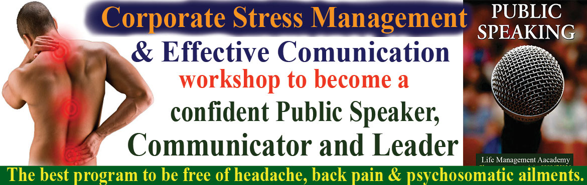 Book Online Tickets for Corporate Stress Management and effectiv, Hyderabad.  Corporate Stress Management and effective communication workshop on Sunday 10:30 am -1:30pm. Online Registration is 999/- and on the spot registration is 1500/-One of the main reasons why a manager gets stressed if the job delegated to thesubordinat