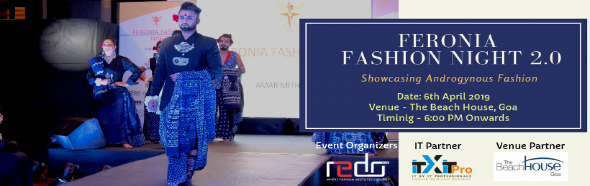 Book Online Tickets for Feronia Fashion Night 2.0, Margao. Redo times feels proud to put up the second edition of Feronia fashion night that is Feronia2.0 for the marginalized LGBTQ community. Feronia 2.0 is to be held on 6th April, 2019 at The Beach House, Goa. The theme of the show continues to b