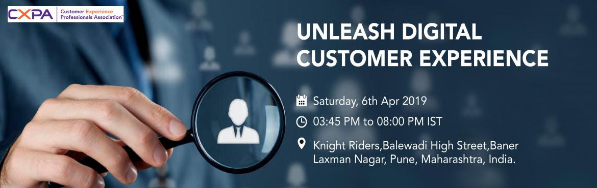 Book Online Tickets for UNLEASH DIGITAL CUSTOMER EXPERIENCE, Pune. UNLEASH CUSTOMER EXPERIENCE.    Are you committed to deliver great experiences for your customers and employees. Are you curious about the subject of Customer Experience (CX). Do you want to build a successful career in Customer Experience.