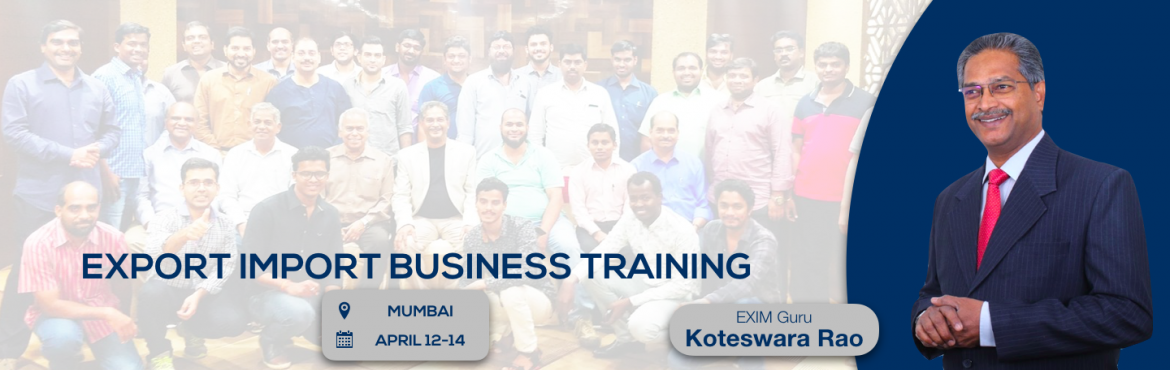 Book Online Tickets for EXPORT-IMPORT Business Training 12-13-14, Mumbai. This Export Import Business training is aimed at Small and Medium companies who aspire to take their business to International markets. The workshop is conceived to help CEO /owner-managers / Senior executives of Indian companies who wish to develop