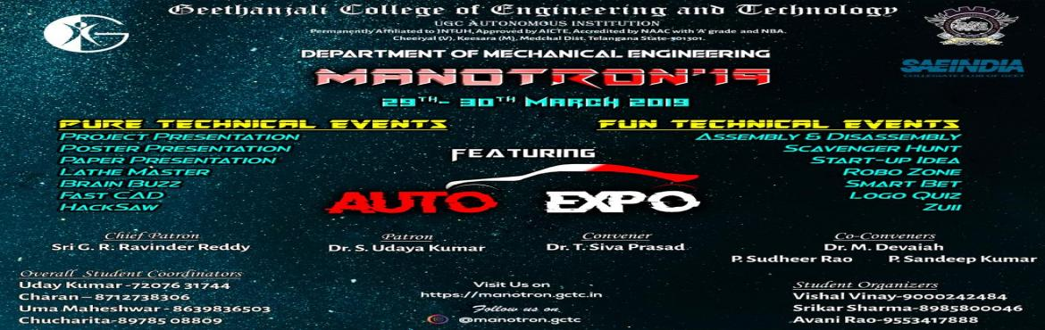 Book Online Tickets for MANOTRON 2K19, Hyderabad. Manotron\'18 is the technical fest organized by the mechanical department of Geethanjali College of Engineering and Technology. This fest is mainly intended to drive all the engineering students looking for a common platform to innovate, share and ex