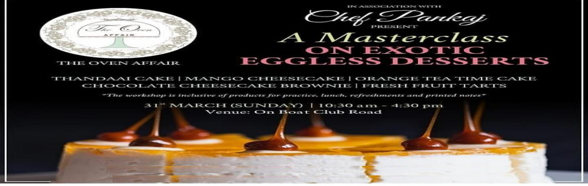 Book Online Tickets for Baking Masterclass, Pune. The Oven Affair is having its next MASTERCLASS on exotic eggless and full egg contained desserts on March 31st (Sunday) along with Chef Pankaj! Book now!