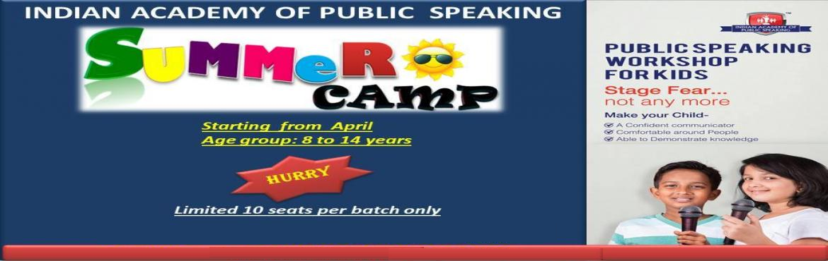 Book Online Tickets for Public Speaking Summer Camp 2019, Bengaluru. Reframe your nervousness as excitement during this summer Indian Academy of Public Speaking announces summer camp for Children 7 Days Summer Camp of 1.5 hours each day Camp Details:    Area Center Timings Dates   Sarjapur Road Just books 4:30 - 6:00