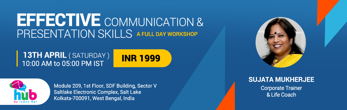 Book Online Tickets for Workshop on Effective Communication and , Kolkata. Some of us have a good command over the language but 'freeze' when we have to face an audience. Some of us just can't find the 'connect' between 'the thought' and 'the word' when there is a group