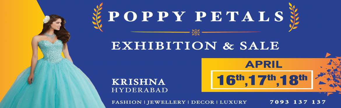 Book Online Tickets for Poppy Petals - Exhibition Sale Hyderabad, Hyderabad. Experience the Hyderabad\'s Biggest Fashion, Lifestyle and Luxury Ddestination on April 16th, 17th & 18th at Taj Krishna, Banjara Hills. Explore and shop from a wide range of Trending Designer Wear, Jewellery, Home Decor & luxury products cra