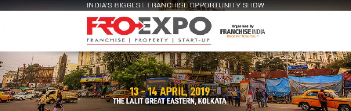 Book Online Tickets for Fro Expo Kolkata 2019, Kolkata.  India\'s premier and most trusted business & tradeshow is back in Kolkata to provide a platform for highly evolved prospects & qualified investors and entrepreneurs from across India, neighbouring countries and delegations from the othe