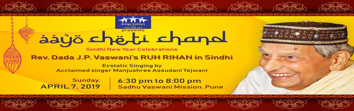 Book Online Tickets for Cheti Chand | Sindhi New Year in Pune, Pune.  Sindhi New Year day was an occasion when people balanced their accounts & checked their profits & loss for the financial year. Let us check our spiritual balance. Let us examine what we have to our credit – and what is our debit.