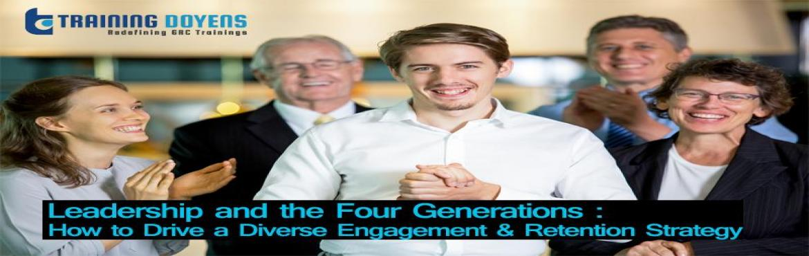 Book Online Tickets for Leadership and the Four Generations: How, Aurora. OVERVIEW Two key HR issues affect organizations globally today: low engagement and high turnover. This session will define leadership, multiple generations at work, and discuss how leadership and the four generations affect employee engagement and re