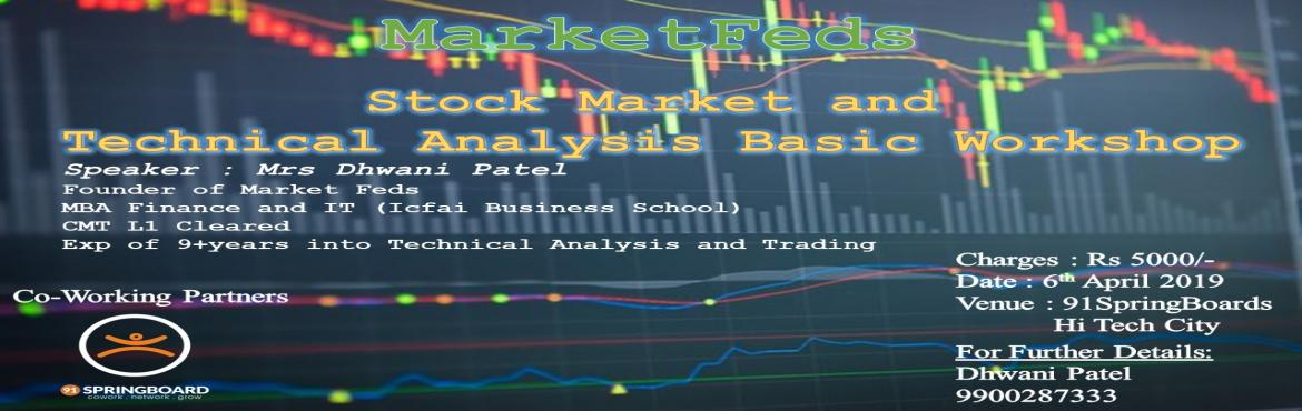 Book Online Tickets for Stock Market and Technical Analysis Work, Hyderabad. Trainers Profile :  Founder of Market Feds MBA Finance and IT (Icfai Business School) CMT L1 Cleared Exp of 9+years into Technical Analysis and Trading  Objective: To know what is technical analysis, how it works, how to identify patterns and stocks