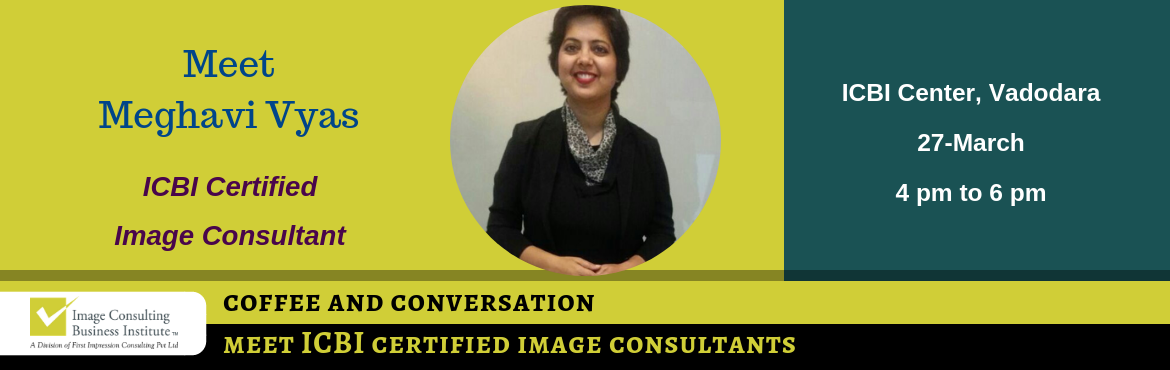 Book Online Tickets for Coffee and Conversation with Image Consu, Vadodara. Every Great Achiever is inspired by a Great Mentor! ICBI invites you for a Coffee and Conversation session with Meghavi Vyas (Image Consultant from Vadodara) Register now and book your seat for an opportunity to meet Image Consultant Meghavi Vyas. Ab