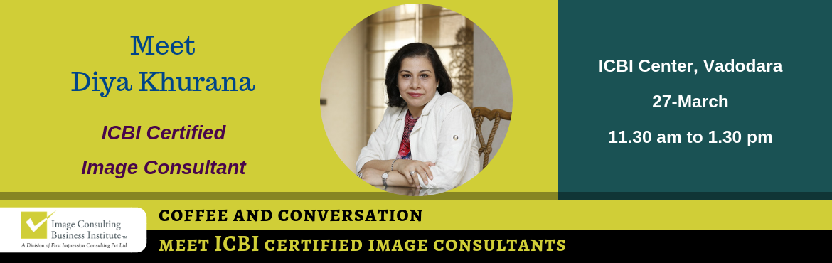 Book Online Tickets for Coffee and Conversation with Image Consu, Vadodara. Every Great Achiever is inspired by a Great Mentor! ICBI invites you for a Coffee and Conversation session with Diya Khurana (Image Consultant from Vadodara) Register now and book your seat for an opportunity to meet Image Consultant Diya Khurana. Ab