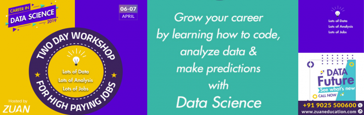 Book Online Tickets for CAREER IN DATA SCIENCE WorkShop, Chennai.  Career in  DATA SCIENCE - 2019 Interactive and Informative Sessions     Date:April 06-07, 2019 (Sat & Sun) Workshop Fee:Rs.2999/- Venue:Liberty Park Hotel, Kodambakkam, Chennai. Thingswill be provided,  Workshop Mod