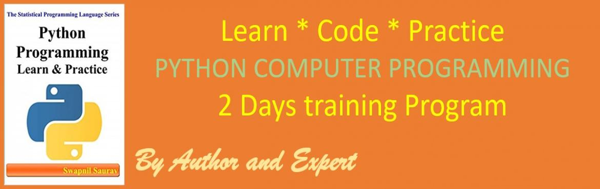 Book Online Tickets for Python Programming - Learn and Practice , Hyderabad. Start coding in Python immediately! If you are a beginner in Programming, then this course will help you learn Python Programming fast. Python is an incredibly efficient language: your programs will do more in fewer lines of code than many othe