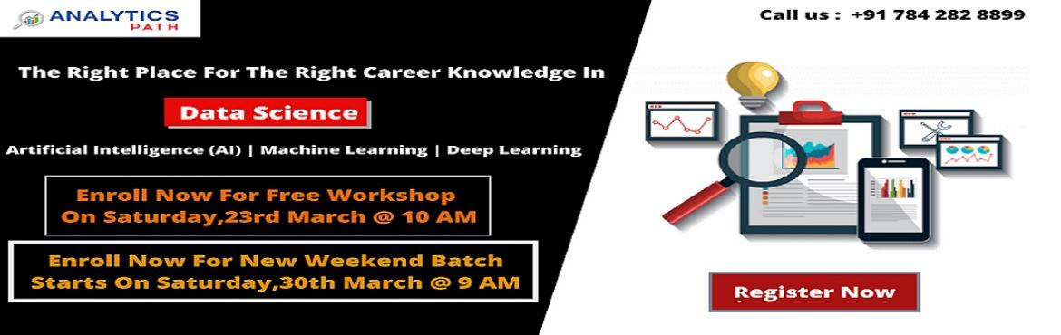 Book Online Tickets for Free Data Science Training Workshop, Hyderabad. Avail Free Data Science Interactive Free Workshop At Analytics Path By The Domain Experts Scheduled On 23rd March, 10 AM, Hyd About The Free Workshop Session: Data Scientist is the new demand at the global market to analyze large complex of digital d