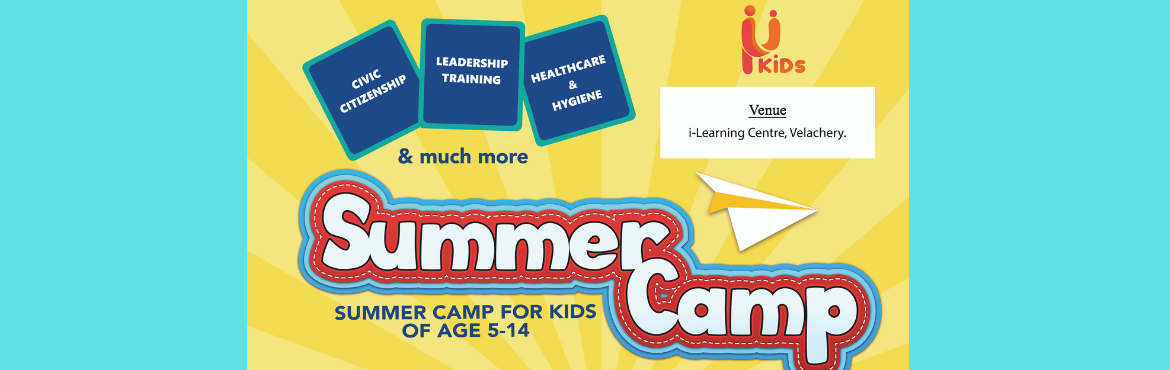 Book Online Tickets for i2i kids-Summer Camp, Chennai. Only children believe they are capable of everything! i2iKids is an organization exclusively formed for children and young adults to learn actively by moving, exploring, doing and letting them make their own mistakes, while still protect and help the