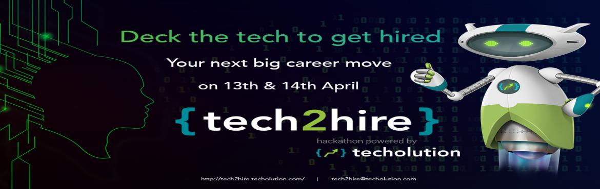 Book Online Tickets for Tech2Hire Hackathon, Hyderabad. Techolution announces #Tech2Hire, an extraordinary opportunity for software engineers and creative designers to come together in a challenge of innovative scope.  What\'s in it for you?  - #Offerletter on the spot for multiple positions in India and