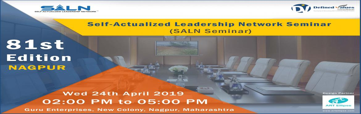 Book Online Tickets for Self-Actualized Leadership Network Semin, Nagpur.    *About the Seminar:* We conduct regular SALN Seminars to explain and assess the Self-Actualized Leadership Potential of a human being and how the decision-making can be aligned with the Eternal Principles, resulting into very high r
