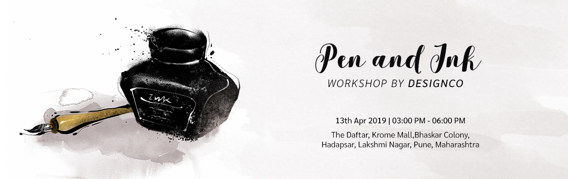 Book Online Tickets for PEN AND INK WORKSHOP BY- DESIGNCO, Pune.    Hey Members,     The Daftar, along with Designco is organising a Pen&Ink Workshop at The Krome premise on 13th April 2019   \