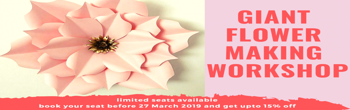 Book Online Tickets for DIY -  Giant Flower Making Workshop, Mumbai. Hey all, After holi now it's time to paint your hand with all new colourful DIY.   We are in an era where all believe in watching those DIY videos on Facebook, YouTube and Instagram.   But the time is changing now… How about cr