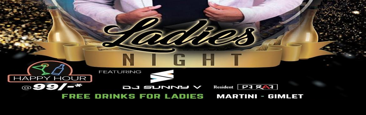 Book Online Tickets for LADIES NIGHT feat. DJ  SUNNY V - Thursda, Pune. LADIES NIGHT feat. DJ  SUNNY V - Thursday 28th March  . . . . 10 PM + at Lollapalooza Pune   For LADIES : Free MARTINI & GIMLET Exclusive Prizes for Lucky ones Happy Hours at Rs 99/- Per Drink - All Night Long  Event Covered by : R