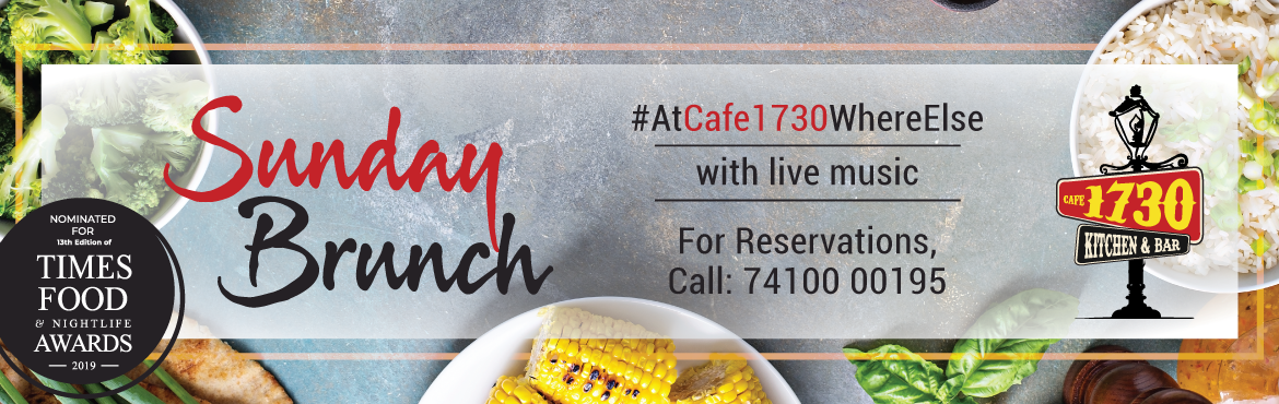 Book Online Tickets for Cafe1730 Sunday Brunch with Live Music , Pune.  Pune is home to a thriving café culture and one among them is Café 1730 that is clustered amongst other café's at the WTC Towers Kharadi. In times when everything is changing towards food styling and food fusion ,Caf&