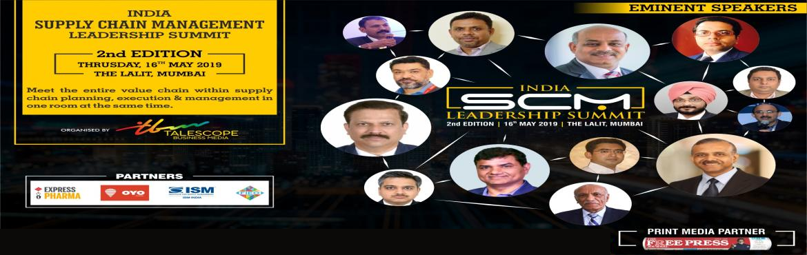 Book Online Tickets for India SCM Leadership Summit - 2nd Editio, Mumbai. We are exhilarated to share with you that the Talescope Business Media is organizing, 2nd edition of India SCM Leadership Summit will be held on 16th May 2019 at The LaLiT, Mumbai.Talescope Business Media recently conclu