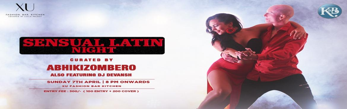 Book Online Tickets for Sensual Latin SUNDAY Night At XU Located, Bengaluru. Sensual Latin Sunday Night -  Salsa,Bachata,Kizomba Social Party- 7th April 2019 Along with a Special Bellydance Performance show by Zoh. Note : The Cover charge of Rs 200 can be redeemed against the F & B at counter.   Hola Amigos When