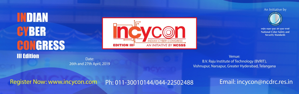 Book Online Tickets for Faculty Development Program and National, Hyderabad. About INCYCON–2019 National Cyber Safety and Security Standards (NCSSS) Program is an Initiative of National Cyber Defense Research Center (NCDRC), Govt. of India, New Delhi. In association with various State and Central Governments, NCDRC has