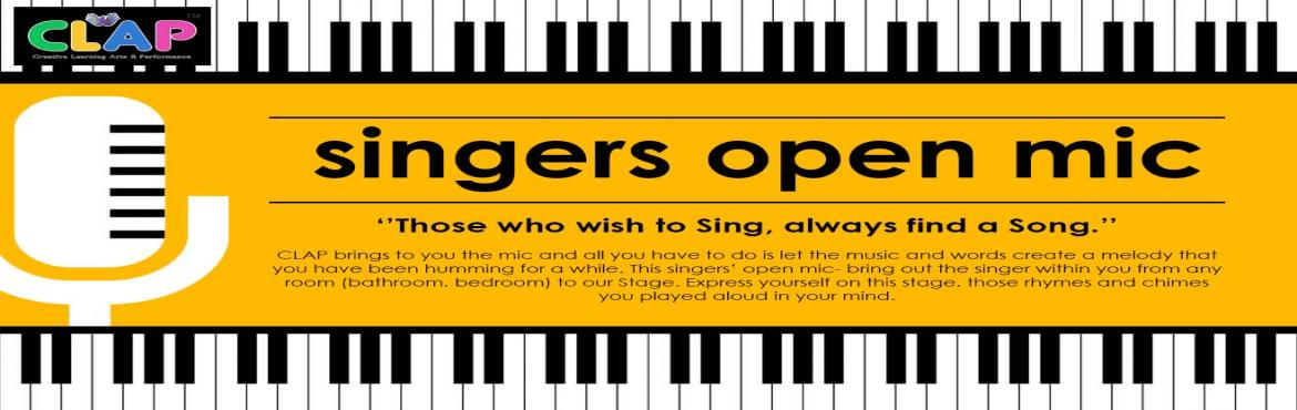 Book Online Tickets for Singers Open Mic, Mumbai. Singers' Open Mic ''Those who wish to Sing, always find a Song.'' CLAP brings to you the mic and all you have to do is let the music and words create a melody that you have been humming for a while. This singers' o