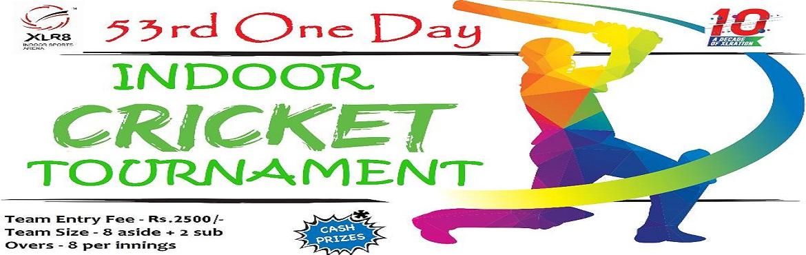 Book Online Tickets for 53rd One Day Indoor Cricket Tournament, Bengaluru. XLR8 Presents - 53rd One Day Indoor Cricket Tournament Finally the wait is over for all the Cricket lovers. Max 16 teams. 8 aside with 2 subs 8 Overs per Innings League Cum Knock Out Rs.2500 per registration.