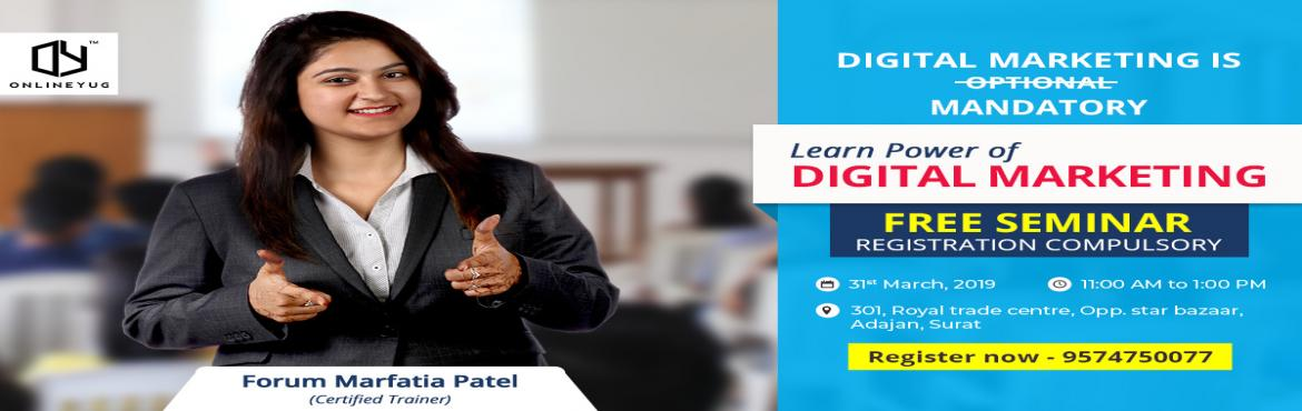 Book Online Tickets for Power of digital marketing by an industr, Surat. Free seminar!!In this seminar you will gain the knowledge of below topics:-What is Digital Media Marketing & Social Media marketing?-Importance of Digital & Social Media Marketing in this new generation.-How can we use Digital Marketing for y