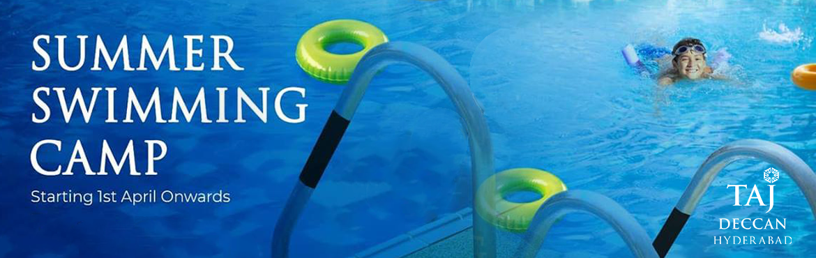 Book Online Tickets for Summer Swimming Camp by Taj Deccan, Hyderabad. Summer Swimming Camp by Taj Deccan  Dear Campers and Parents…We would like to inform you that registration for our Summer Swimming camp is now open! We invite you to come for an unforgettable experience at one camp. Our goal