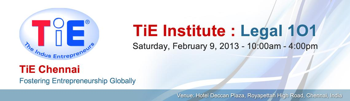 Book Online Tickets for TiE Institute : Legal 1O1, Chennai. 10.15 am to 11.00 am - Session 1: Discussion