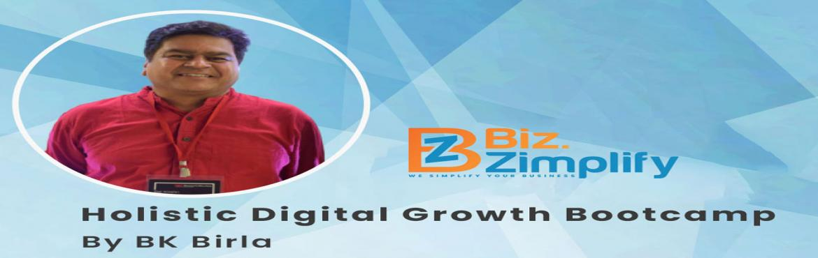 Book Online Tickets for Holistic Digital Growth Bootcamp, Bangalore. Biz.Zimplify presents events for start ups and companies who wants to use the digital marketing platform for growing their business Biz.Zimplify is the co working space offering managed office space for startups and companies at HSR Bangalore L